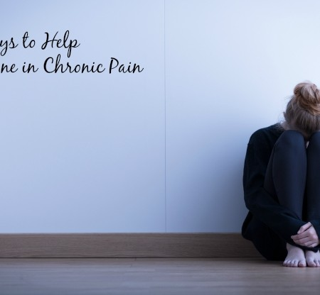 15 Ways to Help Someone in Chronic Pain