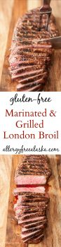 Tender and juicy recipe for Gluten-Free Marinated & Grilled London Broil.