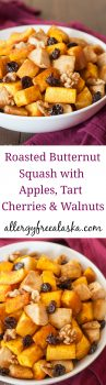 Roasted Butternut Squash with Apples, Tart Cherries, and Walnuts Recipe from Allergy Free Alaska