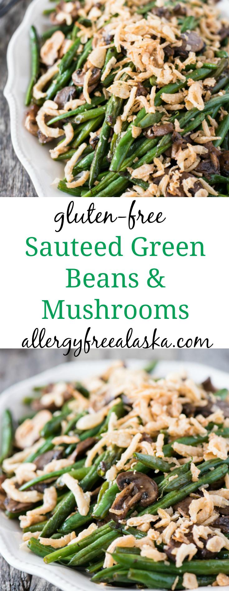 Gluten Free Sautéed Green Beans and Mushrooms